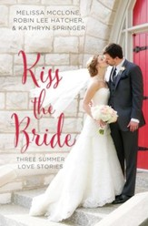 Kiss the Bride: Three Summer Love Stories - eBook