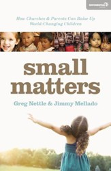 Small Matters: How Churches and Parents Can Raise Up World-Changing Children - eBook