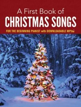 First Book of Christmas Songs For The Beginning Pianst with Downloadable MP3