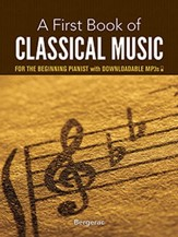 A First Book of Classical Music for the Beginning Pianist: with Downloadable MP3s
