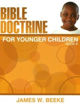 Bible Doctrine For Younger Children,  Book B