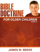 Bible Doctrine For Older Children, Book B