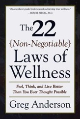The 22 Non-Negotiable Laws of Wellness: Feel, Think, and Live Better Than You Ever Thought Possible - eBook