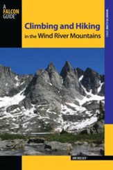Climbing and Hiking in the Wind River Mountains, 3rd Edition