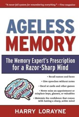 Ageless Memory: The Memory Expert's Prescription for a Razor-Sharp Mind - eBook