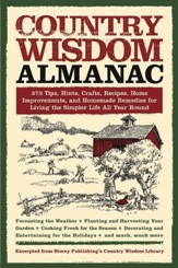 Country Wisdom Almanac: 373 Tips, Crafts, Home Improvements, Recipes, and Homemade Remedies - eBook