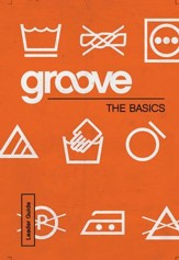 Groove Bible Studies: The Basics Leader Guide - eBook