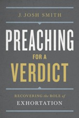 Pleading on Christ's Behalf: Recovering Exhortation in Preaching