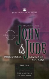 The Epistles of John & Jude: Forgiveness, Love, and Courage - Twenty-first Century Biblical Commentary