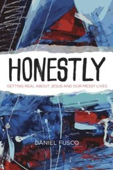 Honestly: Getting Real About Jesus and Our Messy Lives - eBook
