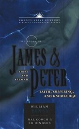 The Books of James & First and Second Peter: Faith, Suffering and Knowledge - Twenty-first Century Biblical Commentary