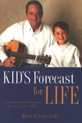 Kid's Forecast for Life: Looking Forward to Becoming  the Best You Can Be in Christ