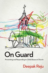 On Guard: Preventing and Responding to Child Abuse at Church - eBook