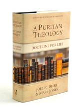 Puritan Theology: Doctrine for Life