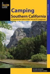 Camping Southern California, 2nd Edition: A Comprehensive Guide to Public Tent and RV Campgrounds