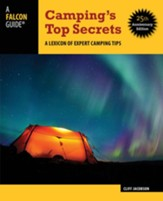 Camping's Top Secrets 25th Anniversary Edition: A Lexicon of Expert Camping Tips
