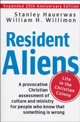 Resident Aliens: Life in the Christian Colony, Expanded 25th Anniversary Edition