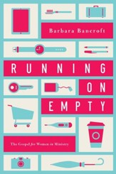 Running on Empty: The Gospel for Women in Ministry - eBook