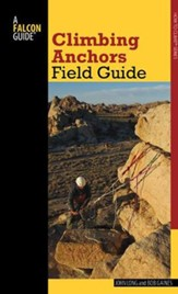 Climbing Anchors Field Guide, 2nd Edition