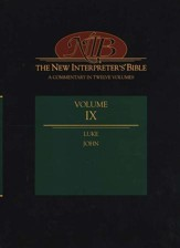 New Interpreter's Bible Volume 9: Luke & John