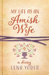 My Life as An Amish Wife: A Diary - eBook