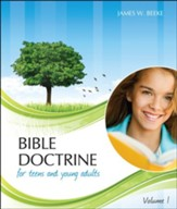 Bible Doctrine for Teens and Young  Adults, Vol. 1