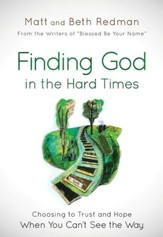 Finding God in the Hard Times: Choosing to Trust and Hope When You Can't See the Way - eBook