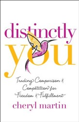 Distinctly You: Trading Comparison and Competition for Freedom and Fulfillment - eBook
