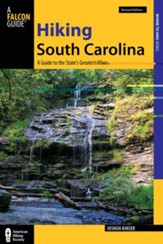 Hiking South Carolina: A Guide to the State's Greatest Hikes