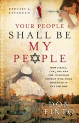Your People Shall Be My People: How Israel, the Jews and the Christian Church Will Come Together in the Last Days / Revised - eBook