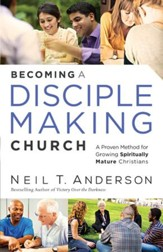 Becoming a Disciple-Making Church: A Proven Method for Growing Spiritually Mature Christians - eBook