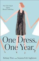 One Dress. One Year.: One Girl's Stand against Human Trafficking - eBook