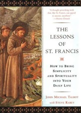 Lessons Of St. Francis and Spirituality into Your Daily Life