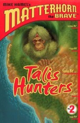 Matterhorn the Brave Series #2: Talis Hunters