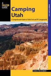 Camping Utah, 2nd Edition: A Comprehensive Guide to Public Campgrounds