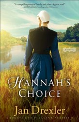 Hannah's Choice (Journey to Pleasant Prairie Book #1): A Novel - eBook