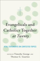 Evangelicals and Catholics Together at Twenty: Vital Statements on Contested Topics - eBook