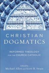 Christian Dogmatics: Reformed Theology for the Church Catholic - eBook