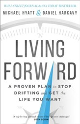 Living Forward: A Proven Plan to Stop Drifting and Get the Life You Want - eBook