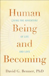 Human Being and Becoming: Living the Adventure of Life and Love - eBook