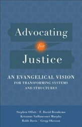 Advocating for Justice: An Evangelical Vision for Transforming Systems and Structures - eBook