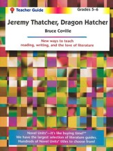 Jeremy Thatcher, Dragon Hatcher, Novel Units Teacher' Gd, Gr. 5-6