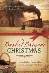 A Basket Brigade Christmas: Three Women, Three Love Stories, One Country Divided - eBook