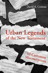 Urban Legends of the New Testament: 40 Common Misconceptions - eBook