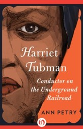 Harriet Tubman: Conductor on the Underground Railroad - eBook