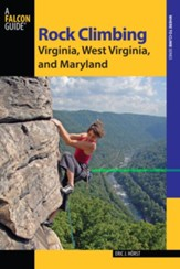 Rock Climbing Virginia, West Virginia, and Maryland, 2nd Edition