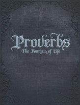 Proverbs: The Fountain of Life Student Manual