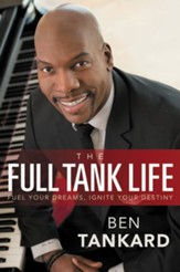 The Full Tank Life: Fuel Your Dreams, Ignite Your Destiny - eBook
