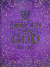 Behold Your God Student Manual (New Edition)