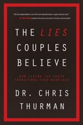 The Lies Couples Believe: How Living the Truth Transforms Your Marriage - eBook
